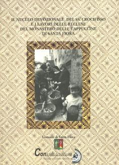 Il nucleo devozionale del SS. Crocifisso e i lavori delle recluse del Monastero delle Cappuccine di Santa Fiora.