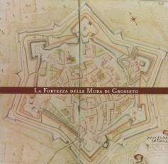 La fortezza delle mura di Grosseto