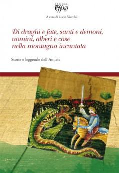 Di draghi e fate, santi e demoni, uomini, alberi e cose nella montagna incantata