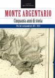 Monte Argentario · Cinquant'anni di storia