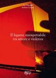 Il legame insospettabile tra amore e violenza