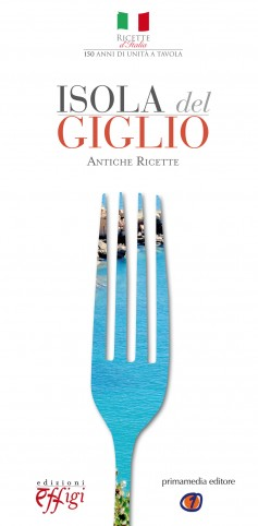 Isola del Giglio · Antiche ricette