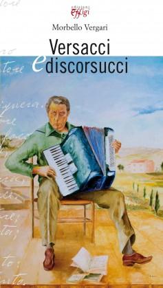 Morbello Vergari · Versacci e discorsucci