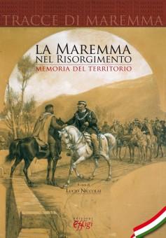 La Maremma nel Risorgimento · Memoria del territorio