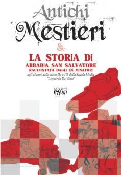 Antichi mestieri · La storia di Abbadia San Salvatore raccontata dagli ex minatori