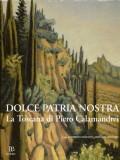 Dolce patria nostra · La Toscana di Pietro Calamandrei