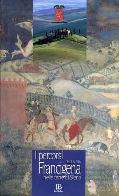 I percorsi della Via Francigena nelle terre di Siena