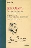 Iris Origo · Dalle radici del Neorealismo alla solitudine dell'utopia