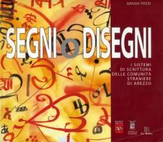 Segni o disegni · I sistemi di scrittura delle comunità straniere di Arezzo