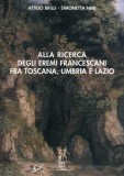 Alla ricerca degli eremi francescani fra Toscana, Umbria e Lazio