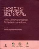 Secoli XI e XII: L'invenzione della memoria