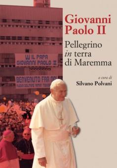 Giovanni Paolo II · Pellegrino in terra di Maremma