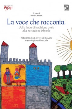 La voce che racconta · Dalla fiaba di tradizione orale alla narrazione infantile