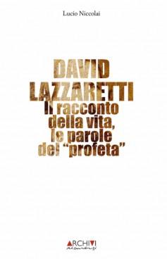 David Lazzaretti · Il racconto della vita, le parole del profeta