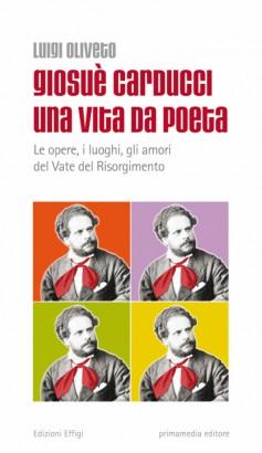 Giosuè Carducci · Una vita da poeta