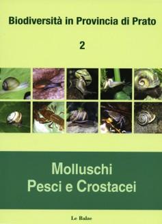 Biodiversità in Provincia di Prato 2 · Molluschi, pesci e crostacei