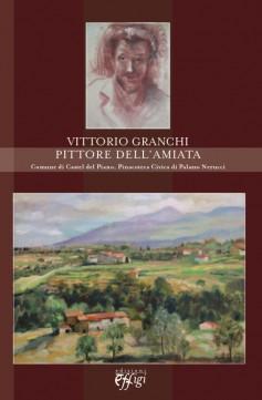 Vittorio Granchi pittore dell'Amiata