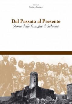 Dal passato al presente · Storia delle famiglie di Selvena