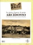 Arcidosso. La storia, il paese, la gente ed il suo territorio nelle cartoline degli anni 1900/1960