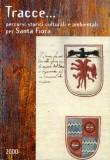 Tracce… Percorsi storici, culturali e ambientali per Santa Fiora · 2000