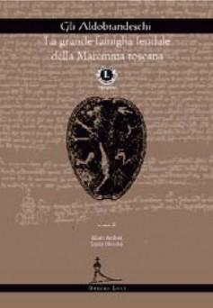 Gli Aldobrandeschi · La grande famiglia feudale della Maremma toscana