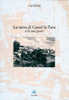 La terra di Castel La Zara e la sua gente