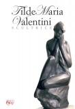 Tilde Maria Valentini scultrice