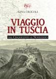 Viaggio in Tuscia dal Cinquecento al Novecento