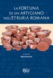 La fortuna di un artigiano nell'etruria romana