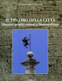 Il decoro della città · Elementi artistici minori a Montepulciano
