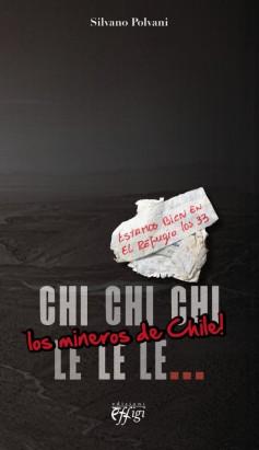 Chi chi chi le le le… Los mineros de Chile!