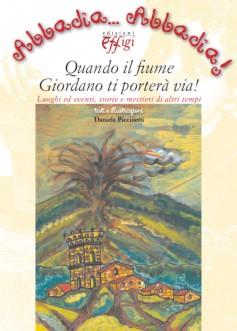 Abbadia… Abbadia! Quando il fiume Giordano ti porterà via!