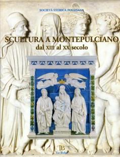 Scultura a Montepulciano dal XIII al XX secolo