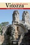 Vitozza · La città di pietra