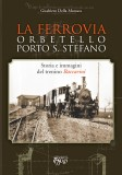 La ferrovia Orbetello-Porto S.Stefano