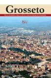 Grosseto · Alla scoperta della città e delle frazioni storiche
