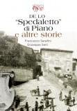"""De lo """"Spedaletto"""" di Piano e altre storie"""