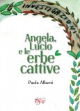 Angela, Lucio e le erbe cattive