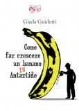 Come far crescere un banano in Antartide