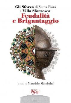 Gli Sforza di Santa Fiora e Villa Sforzesca: Feudalità e Brigantaggio