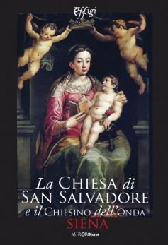 La Chiesa di San Salvadore e il Chiesino dell'Onda