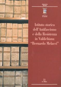 """Istituto storico dell'Antifascismo e della Resistenza in Valdichiana """"Bernardo Melacci"""""""
