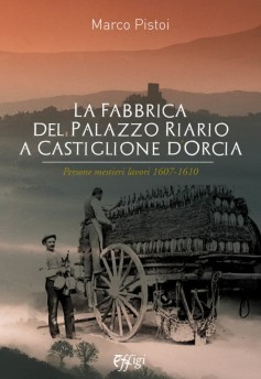 La fabbrica del Palazzo Riario a Castiglione d'Orcia