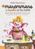 Maremmans a tavola (at the table)