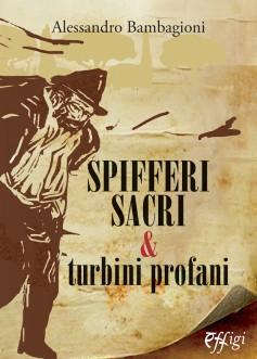 Spifferi sacri e turbini profani