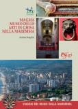 MAGMA – Museo delle Arti in Ghisa nella Maremma