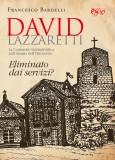 David Lazzaretti · Eliminato dai servizi?