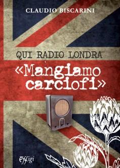 "Qui Radio Londra: ""Mangiamo carciofi"""