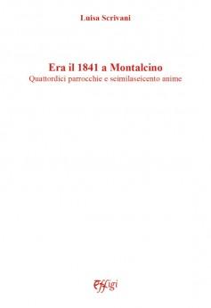 Era il 1841 a Montalcino