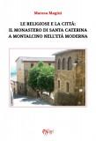 Le religiose e la città: il monastero di Santa Caterina a Montalcino nell'età moderna